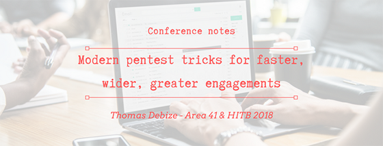 Conference notes: Modern Pentest Tricks For Faster, Wider, Greater